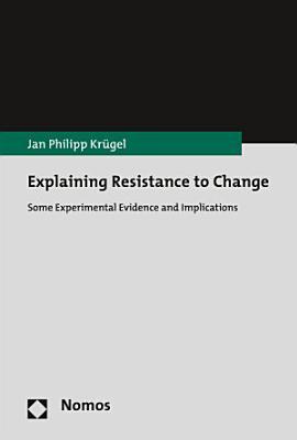 Explaining Resistance to Change