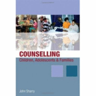 Counselling Children  Adolescents and Families PDF