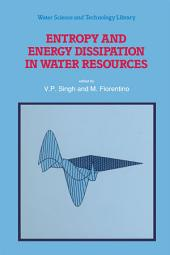 Entropy and Energy Dissipation in Water Resources