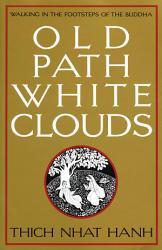 Old Path White Clouds Book PDF