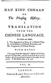 Hau kiou choaan: or, The pleasing history : a translation from the Chinese language : to which are added : I. The argument or story of a Chinese play; II. A collection of Chinese proverbs and III. Fragments of Chinese poetry ...