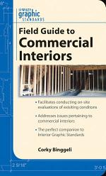 Graphic Standards Field Guide to Commercial Interiors