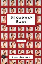Broadway Baby: A Novel