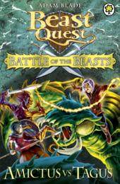Beast Quest: Battle of the Beasts: Amictus vs Tagus: Book 2