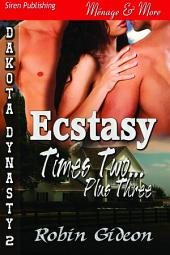 Ecstasy Times Two Plus Three [The Dakota Dynasty 2]