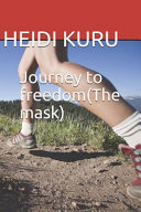 Journey To Freedom The Mask  Book PDF