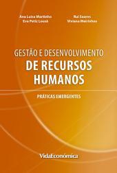 Gestão e Desenvolvimento de Recursos Humanos: Práticas emergentes