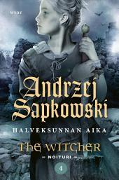 Halveksunnan aika: The Witcher - Noituri 4
