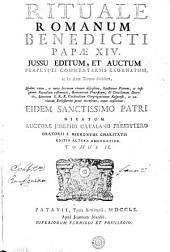 Rituale Romanum Benedicti Papae XIV: jussu editum, et auctum perpetuis commentariis exornatum, ac in duos tomos divisum ...