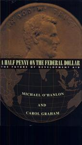 A Half Penny on the Federal Dollar: The Future of Development Aid
