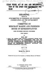 Clean Vessel Act of 1991 and Implementation of the Sport Fish Restoration Program