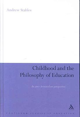 Childhood and the Philosophy of Education
