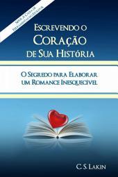 Escrevendo O Coração Da Sua História