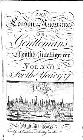 London Magazine: Or, Gentleman's Monthly Intelligencer..., Volume 26
