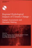 Regional Hydrological Impacts of Climatic Change  Impact assessment and decision making PDF