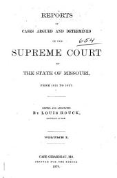 Reports of Cases Argued and Determined in the Supreme Court of the State of Missouri: Volumes 1-3