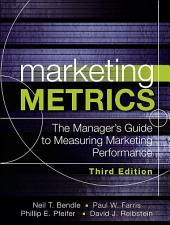 Marketing Metrics: The Manager's Guide to Measuring Marketing Performance, Edition 3