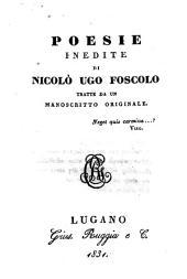 Poesie inedite di Nicolò Ugo Foscolo tratte da un manoscritto originale