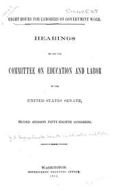 Eight Hours for Laborers on Government Work: Hearings, Fifity-eighth Congress, Second Session, 1904