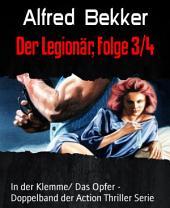 Der Legionär, Folge 3/4: In der Klemme/ Das Opfer - Doppelband der Action Thriller Serie