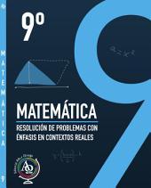 MATEMÁTICA 9°: Resolución de Problemas con Énfasis en Contextos Reales.