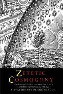 Zetetic Cosmogony