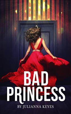 Bad Princess  A Novella