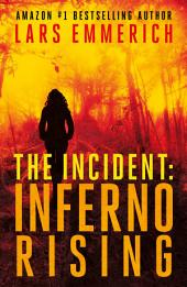 THE INCIDENT: Inferno Rising: Book One of The Incident Trilogy - A Sam Jameson Conspiracy Thriller
