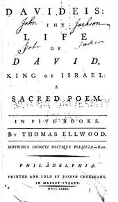 Davideis: The Life of David, King of Israel, a Sacred Poem in Five Books