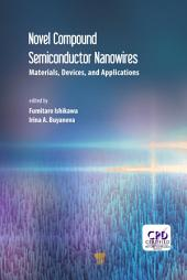 Novel Compound Semiconductor Nanowires: Materials, Devices, and Applications