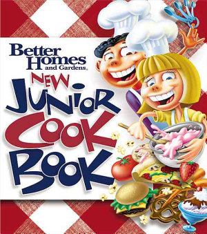Better Homes and Gardens New Junior CookBook