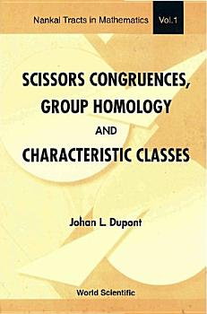 Scissors Congruences  Group Homology and Characteristic Classes PDF