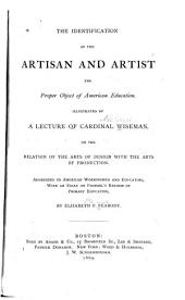 The Identification of the Artisan and the Artist: The Proper Object of American Education. Illustrated by a Lecture