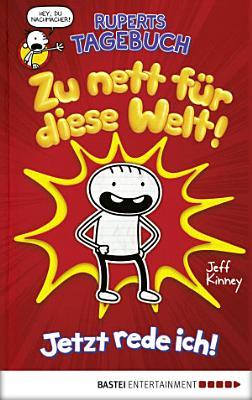 Ruperts Tagebuch   Zu nett f  r diese Welt  PDF