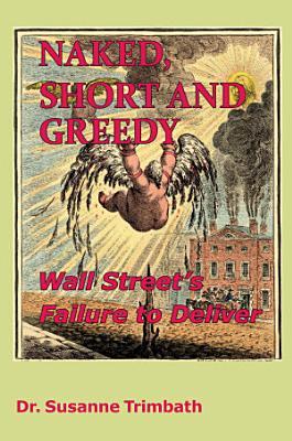 Naked  Short and Greedy