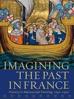 Imagining the Past in France PDF