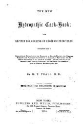 The New Hydropathic Cook-book: With Recipes for Cooking on Hygienic Principles ...