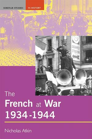 The French at War  1934 1944 PDF