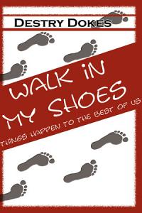 Walk in My Shoes  Things Happen to the Best of Us Book