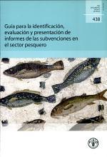 Guía Para la Identificación, Evaluación Y Presentación de Informes de Las Subvenciones en El Sector Pesquero