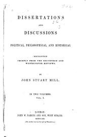 Dissertations and Discussions: Political, Philosophical and Historical