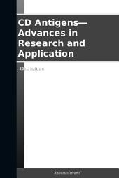 CD Antigens—Advances in Research and Application: 2012 Edition