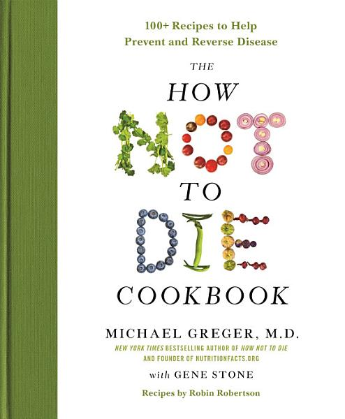 Download The How Not to Die Cookbook Book