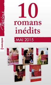 10 romans Passions inédits + 1 gratuit (no534 à 538 - mai 2015): Harlequin collection Passions
