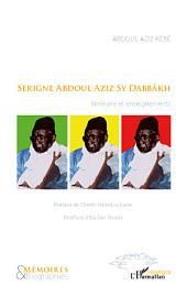 Serigne Abdoul Aziz Sy Dabbâkh: Itinéraire et enseignements