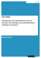 Villenbauten der Jahrhundertwende in Dresden. Die Beiträge des Architekturbüros Schilling & Graebner