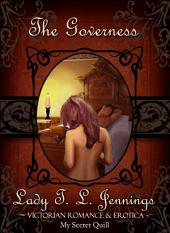 "The Governess ~ The eighth story from ""Lust and Lace"", a Victorian Romance and Erotic short story collection"