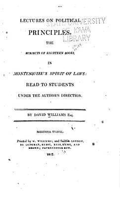 Lectures on Politeness, Giving a Beautiful Display of Nature and Her Laws. Showing the Disposition of the Three Powers in Various Government, Ancient and Modern; Manners and Customs of Various Countries; Calculated to Accomplish the Teacher as Well as the Student, the Merchant, the Clerk, the Mechanic, the Politician, the Farmer, and Even the Great Philosopher, as Well as the Learned and Worthly Lawyer ...