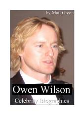 Celebrity Biographies - The Amazing Life Of Owen Wilson - Famous Actors