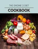 The Engine 2 Diet Cookbook